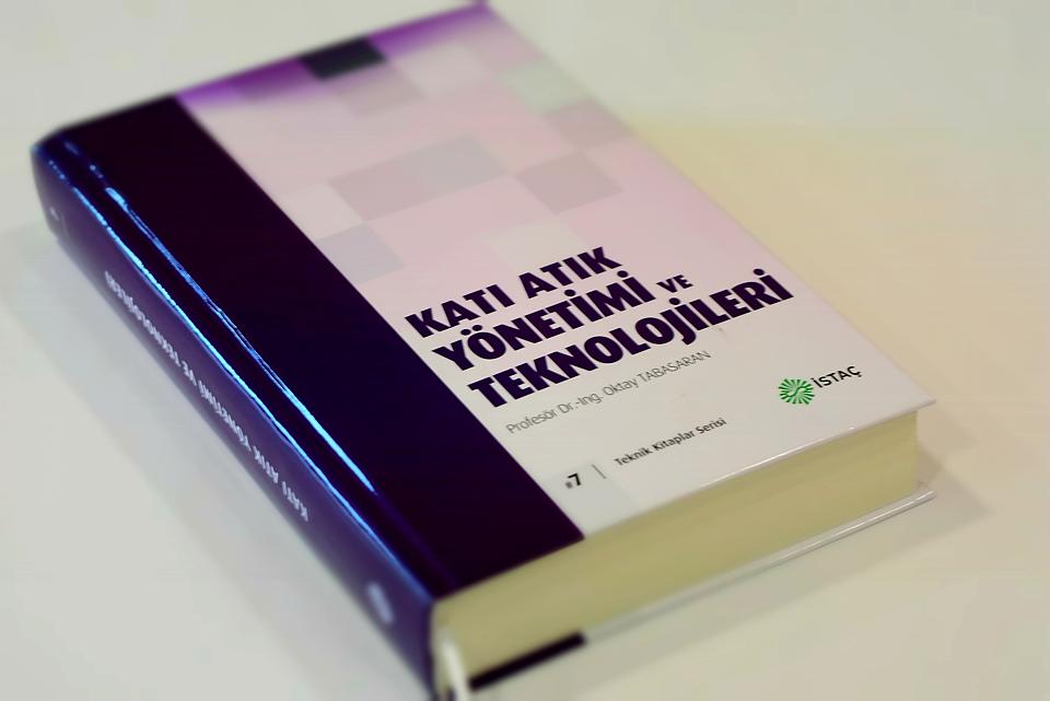 """İSTAÇ Teknik Kitaplar Serisinin en yeni üyesi """"Katı Atık Yönetimi ve Teknolojileri"""""""