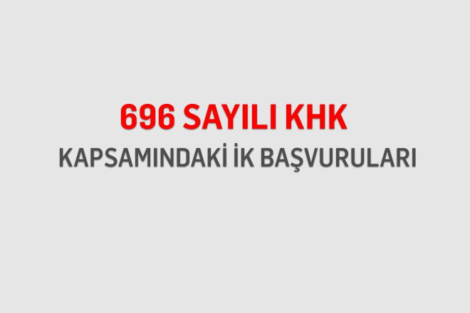 DUYURU: 696 Sayılı KHK Başvuruları